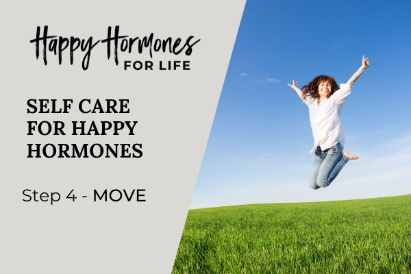 Happy Hormones Self Care - Step 4 - Move (the best hormone exercise)